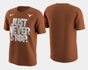 UT Basketball Tournament Just Never Stop Burnt Orange Men March Madness Selection Sunday College T-Shirt